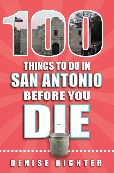 """""""100 Things To Do in San Antonio Before You Die"""" (Reedy Press, 2016) book cover image."""